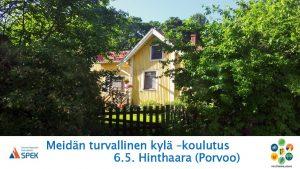 Meidän turvallinen kylä -koulutus @ Hindåsa (Hinthaara) | Porvoo | Suomi